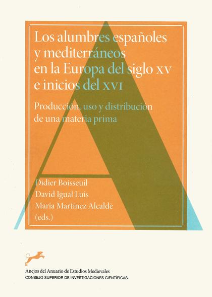 ALUMBRES ESPAÑOLES Y MEDITERRANEOS EN LA EUROPA SIGLO XV