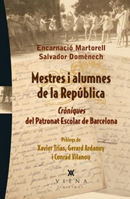 MESTRES I ALUMNES DE LA REPÚBLICA. CRÒNIQUES DEL PATRONAT ESCOLAR DE BARCELONA