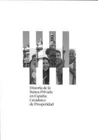 CREADORES DE PROSPERIDAD. HISTORIA DE LA BANCA PRIVADA EN ESPAÑA