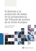 EL DERECHO A LA PROTECCIÓN DATOS EN LA JURISPRUDENCIA DEL TRIBUNAL DE JUSTICIA D.