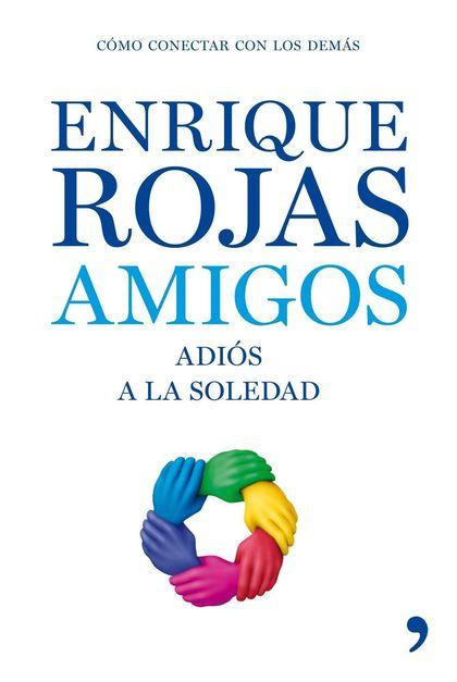 AMIGOS. ADIOS A LA SOLEDAD
