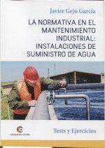 LA NORMATIVA EN EL MANTENIMIENTO INDUSTRIAL: INSTALACIONES DE SUMINISTRO DE AGUA.
