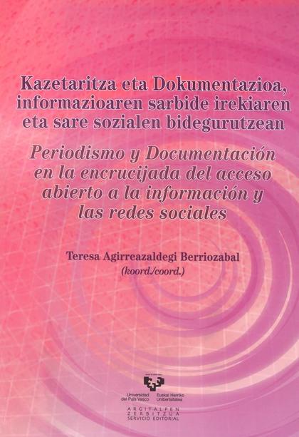 KAZETARITZA ETA DOKUMENTAZIOA, INFORMAZIOAREN SARBIDE IREKIAREN ETA SARE SOZIALEN BIDEGURUTZEAN