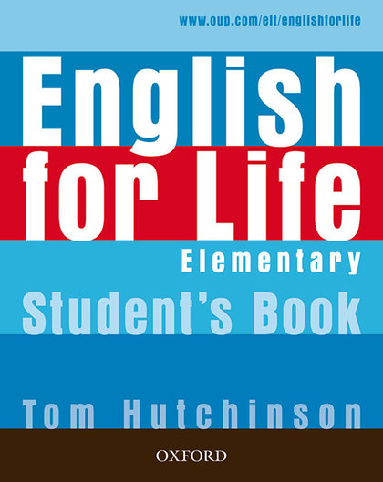 ENGLISH FOR LIFE ELEMENTARY. STUDENT´S BOOK