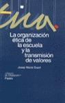 ORGANIZACION ETICA DE LA ESCUELA Y LA TRANSMISION