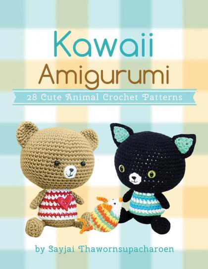 KAWAII AMIGURUMI. 28 CUTE ANIMAL CROCHET PATTERNS