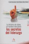 LA HISTORIA DE CÓMO UN HOMBRE DESCUBRIÓ LOS SECRETOS DEL LIDERAZGO