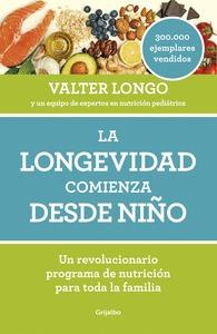 LA LONGEVIDAD COMIENZA DESDE NIÑO. UN REVOLUCIONARIO PROGRAMA DE NUTRICIÓN PARA TODA LA FAMILIA