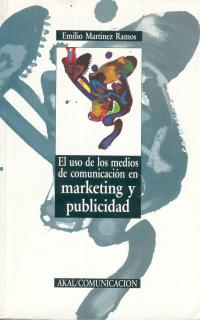 EL USO DE LOS MEDIO DE COMUNICACIÓN EN MARKETING Y PUBLICIDAD