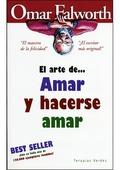EL ARTE DE AMAR Y HACERSE AMAR