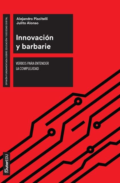 Innovación y barbarie. Verbos para entender la complejidad