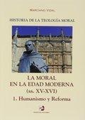MORAL EN LA EDAD MODERNA. 1. (XV-XVI) HUMANISMO Y REFORMA