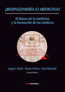 BIOINGENIERÍA O MEDICINA? EL FUTURO DE LA MEDICINA Y LA FORMACIÓN DE LOS MÉDICOS