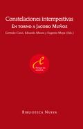 CONSTELACIONES INTEMPESTIVAS : EN TORNO A JACOBO MUÑOZ
