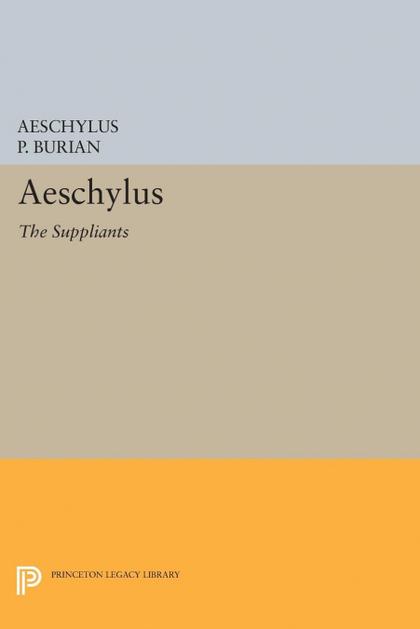 AESCHYLUS. THE SUPPLIANTS