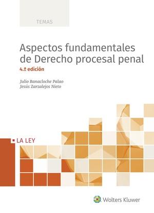 ASPECTOS FUNDAMENTALES DE DERECHO PROCESAL PENAL (4.ª EDICIÓN).