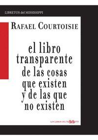 EL LIBRO TRANSPARENTE DE LAS COSAS QUE EXISTEN Y DE LAS QUE NO EXISTEN.