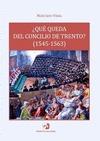¿QUÉ QUEDA DEL CONCILIO DE TRENTO? (1545-1563) : REVISIÓN DE UN PARADIGMA TEOLÓGICO-PASTORAL DE