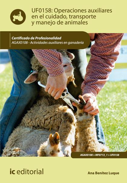 OPERACIONES AUXILIARES EN EL CUIDADO, TRANSPORTE Y MANEJO DE ANIMALES. AGAX0108.