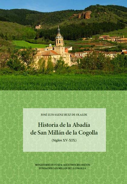 HISTORIA DE LA ABADÍA DE SAN MILLÁN DE LA COGOLLA                               (SIGLOS XV-XIX)