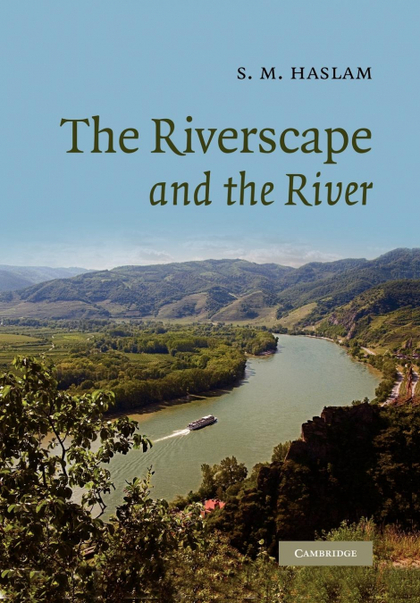 THE RIVERSCAPE AND THE RIVER