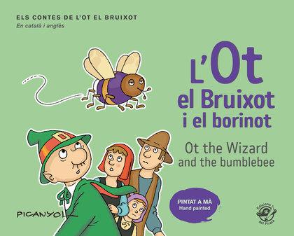 L´OT EL BRUIXOT I EL BORINOT - OT THE WIZARD AND THE BUMBLEBEE. CONTES INFANTILS EN CATALÀ I AN