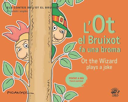L´OT EL BRUIXOT FA UNA BROMA / OT THE WIZARD PLAYS A JOKE. CONTES INFANTILS EN CATALÀ I ANGLÈS: