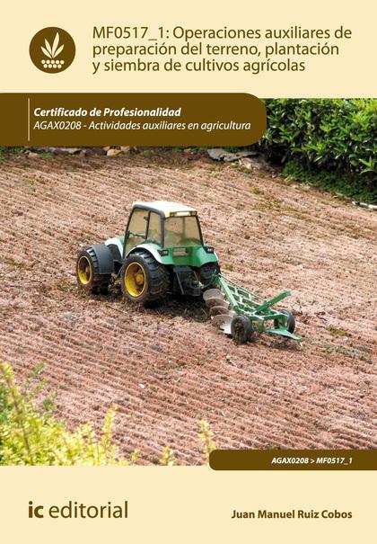 Operaciones auxiliares de preparación del terreno, plantación y siembra de cultivos agrícolas. AGAX0208