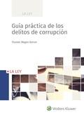 GUÍA PRÁCTICA DE LOS DELITOS DE CORRUPCIÓN.
