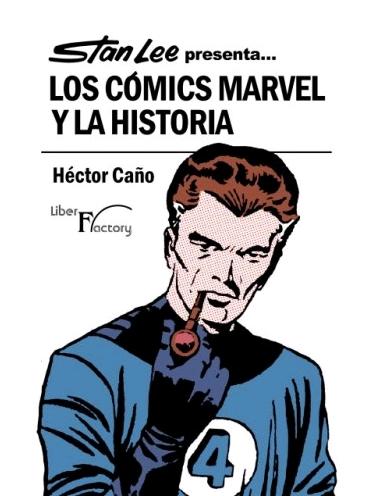 STAN LEE PRESENTA... LOS CÓMICS MARVEL Y LA HISTORIA.