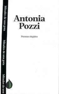 POEMAS ELEGIDOS DE ANTONIA POZZI.