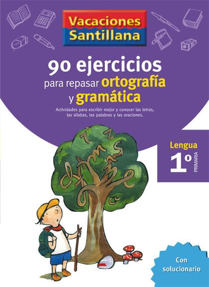VACACIONES SANTILLANA, LENGUA, ORTOGRAFÍA Y GRAMÁTICA, 1 EDUCACIÓN PRIMARIA. CUADERNO