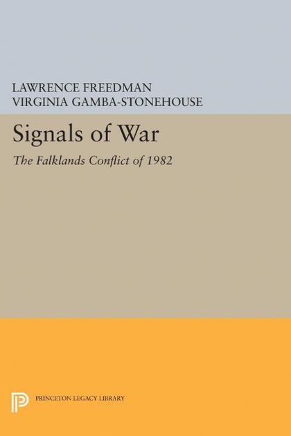 SIGNALS OF WAR. THE FALKLANDS CONFLICT OF 1982