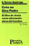 CREO EN DIOS PADRE : EL DIOS DE JESÚS COMO AFIRMACIÓN PLENA DEL HOMBRE