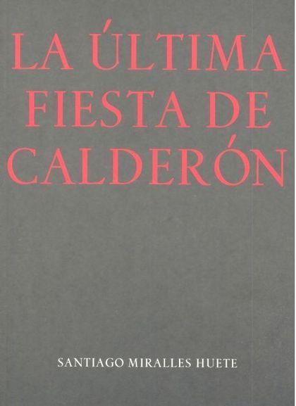 ULTIMA FIESTA DE CALDERON