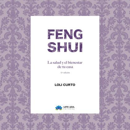 FENG SHUI. LA SALUD Y EL BIENESTAR EN TU CASA.