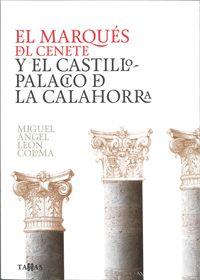 EL MARQUÉS DEL CENETE Y EL CASTILLO-PALACIO DE LA CALAHORRA.