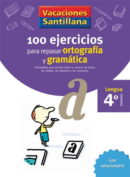 VACACIONES SANTILLANA, LENGUA, ORTOGRAFÍA Y GRAMÁTICA, 4 EDUCACIÓN PRIMARIA. CUADERNO