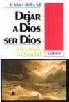 DEJAR A DIOS SER DIOS : IMÁGENES DE LA DIVINIDAD