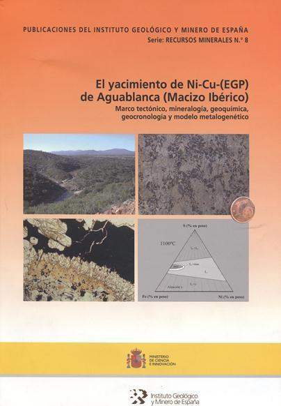 EL YACIMIENTO DE NI-CU (EGP) EN AGUABLANCA (MACIZO IBÉRICO) : MARCO TECTÓNICO, MINERALOGÍA, GEO