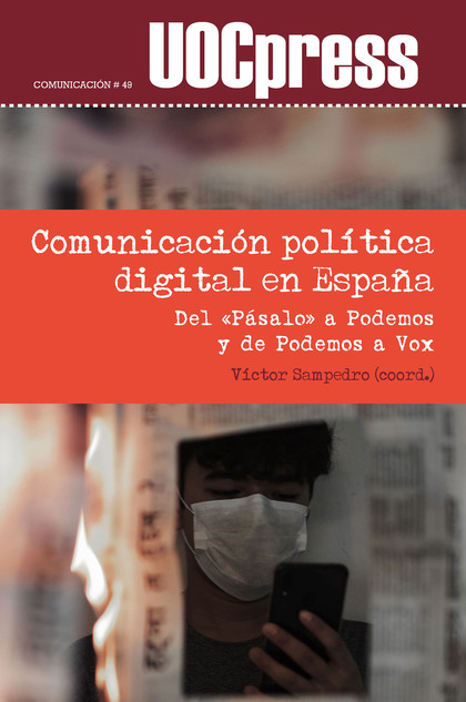 COMUNICACIÓN POLÍTICA DIGITAL EN ESPAÑA                                         DEL «PÁSALO» A