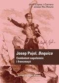 JOSEP PUJOL, BOQUICA : COMBATENT NAPOLEÒNIC I FRANCMAÇÓ