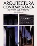 ARQUITECTURA CONTEMPORÁNEA: DE 1943 A LOS AÑOS 90