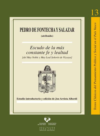 ESCUDO DE LA MÁS CONSTANTE FE Y LEALTAD (DEL MUY NOBLE Y MUY LEAL SEÑORÍO DE VIZ.