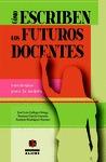CÓMO ESCRIBEN LOS FUTUROS DOCENTES : ESTRATEGIAS PARA LA MEJORA