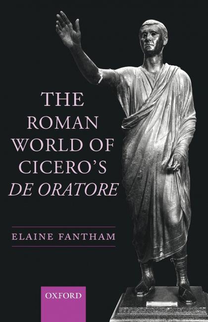 THE ROMAN WORLD OF CICERO´S DE ORATORE