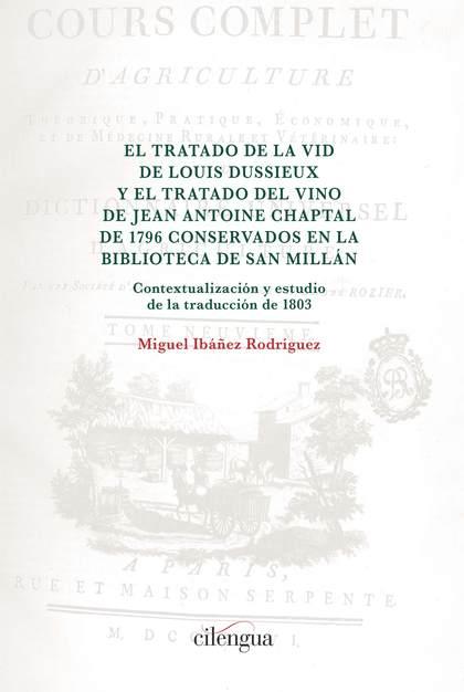EL TRATADO DE LA VID DE LOUIS DUSSIEUX Y EL TRATADO DEL VINO DE JEAN ANTOINE CHACONTEXTUALIZACI