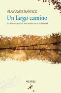 UN LARGO CAMINO : LA HISTORIA REAL DE UNA HUIDA HACIA LA LIBERTAD