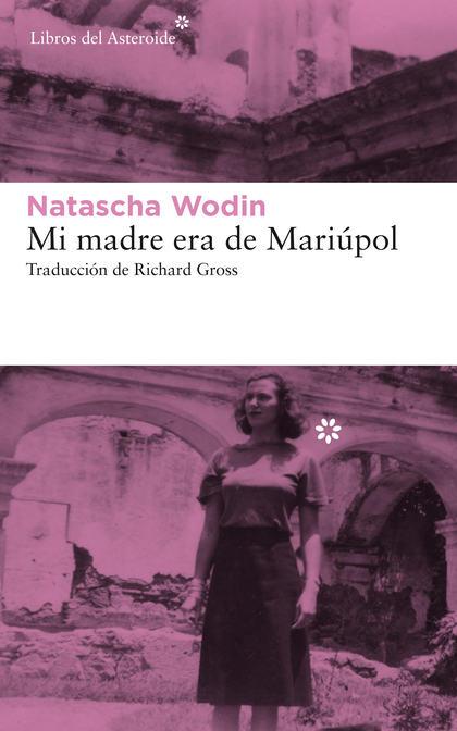 MI MADRE ERA DE MARIÚPOL.