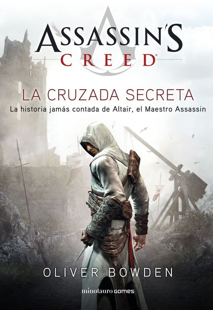 LA CRUZADA SECRETA. ASSASSIN´S CREED